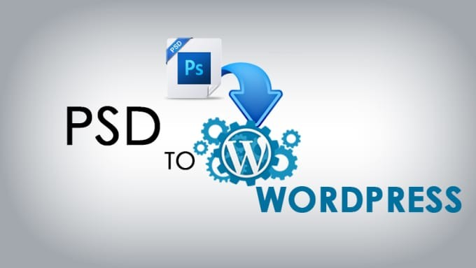 PSD to WordPress Conversion Service PSD To WordPress: 5 Steps to do the Job?